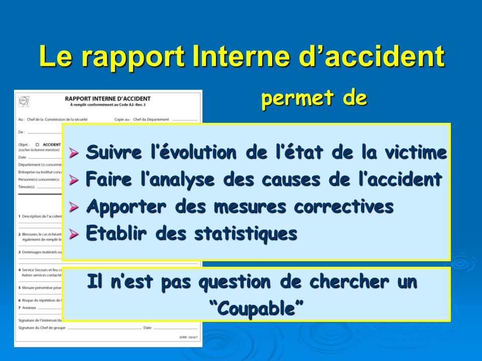 Le rapport Interne d'accident Il n'est pas question de chercher un