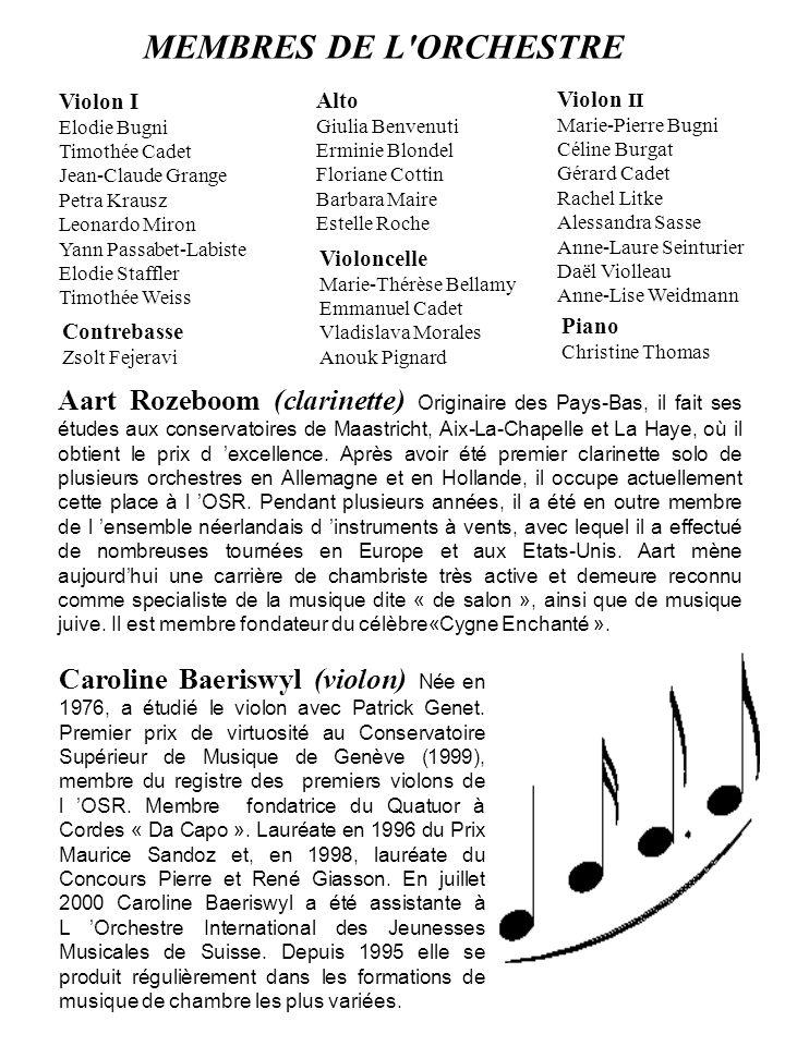MEMBRES DE L ORCHESTRE Violon I. Elodie Bugni. Timothée Cadet. Jean-Claude Grange. Petra Krausz.