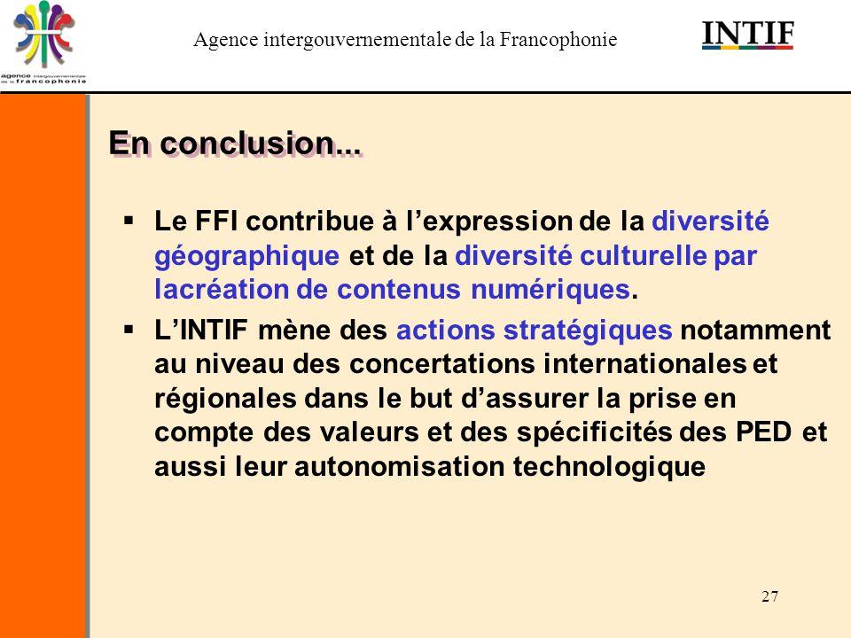 En conclusion... Le FFI contribue à l'expression de la diversité géographique et de la diversité culturelle par lacréation de contenus numériques.