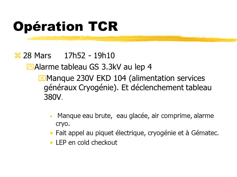 Opération TCR 28 Mars 17h52 - 19h10 Alarme tableau GS 3.3kV au lep 4