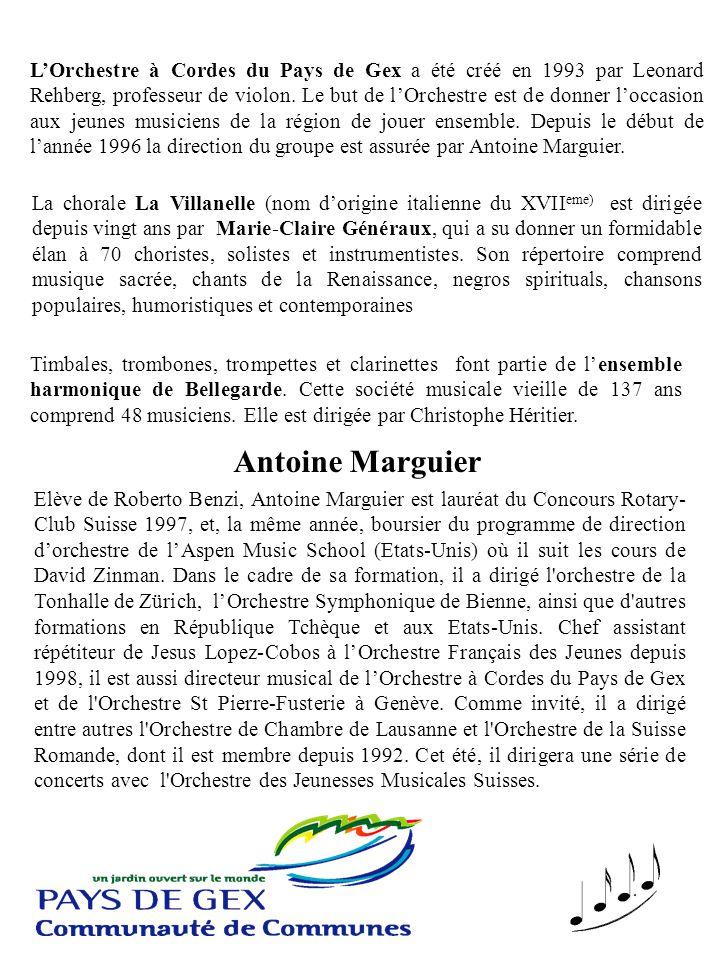 L'Orchestre à Cordes du Pays de Gex a été créé en 1993 par Leonard Rehberg, professeur de violon. Le but de l'Orchestre est de donner l'occasion aux jeunes musiciens de la région de jouer ensemble. Depuis le début de l'année 1996 la direction du groupe est assurée par Antoine Marguier.
