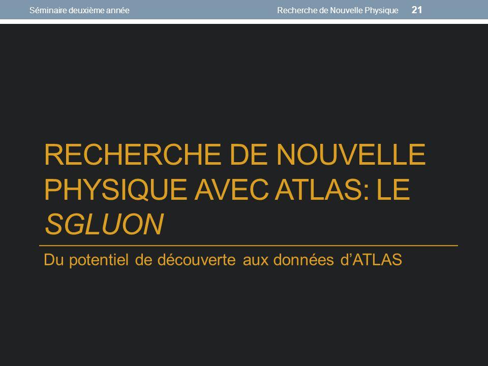Recherche de Nouvelle Physique AVEC ATLAS: LE SGLUON