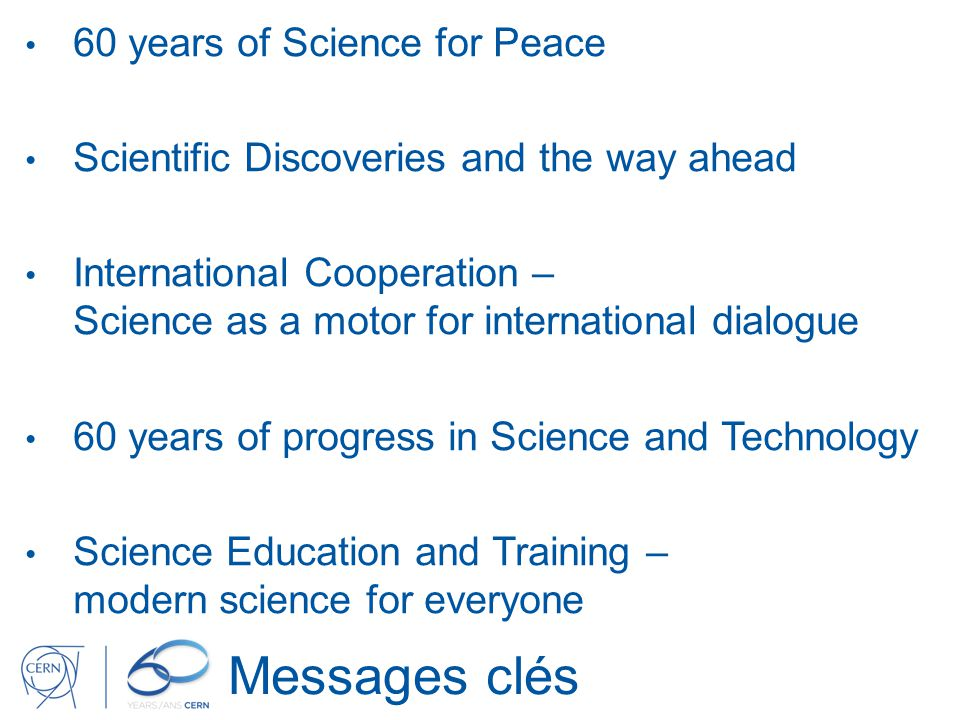 Messages clés 60 years of Science for Peace