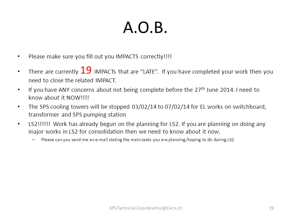 A.O.B. Please make sure you fill out you IMPACTS correctly!!!!