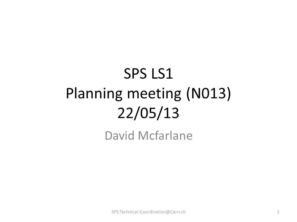 SPS LS1 Planning meeting (N013) 22/05/13