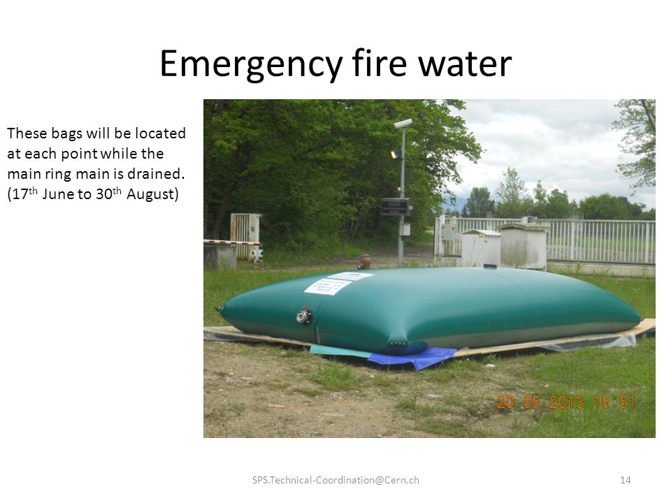 Emergency fire water These bags will be located at each point while the main ring main is drained. (17th June to 30th August)