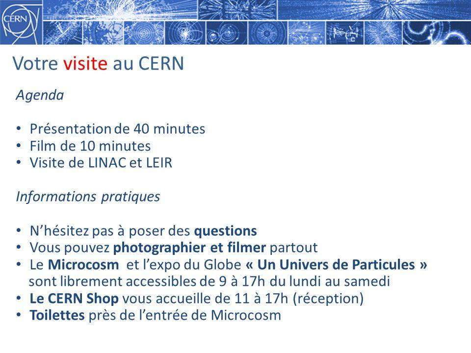 Votre visite au CERN Agenda Présentation de 40 minutes