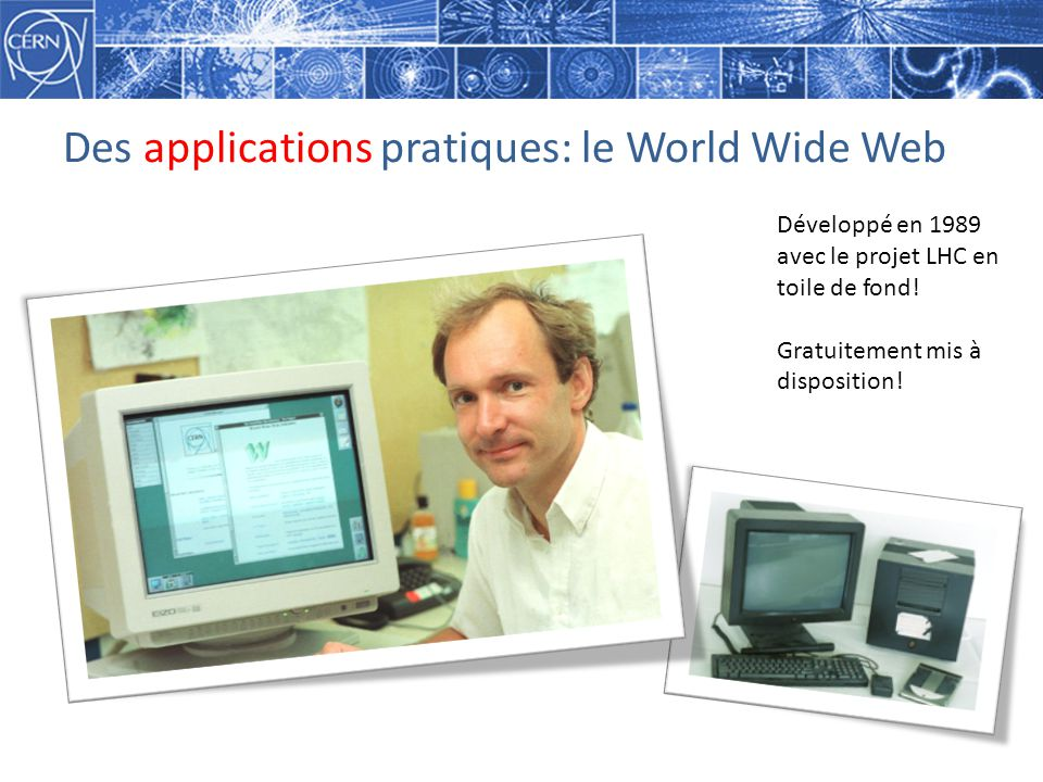 Des applications pratiques: le World Wide Web