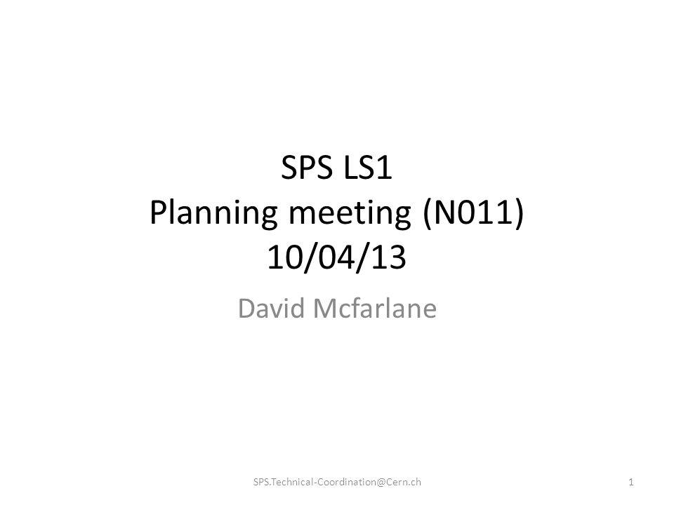 SPS LS1 Planning meeting (N011) 10/04/13