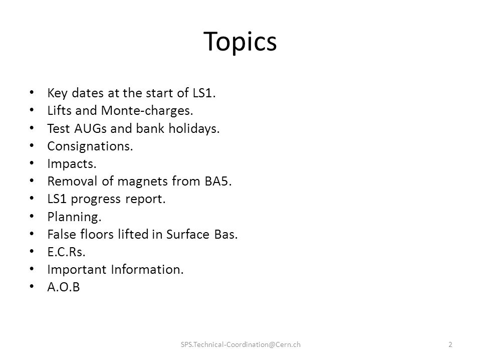 Topics Key dates at the start of LS1. Lifts and Monte-charges.