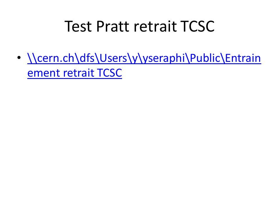 Test Pratt retrait TCSC