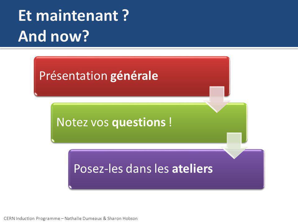 Et maintenant And now Présentation générale Notez vos questions !