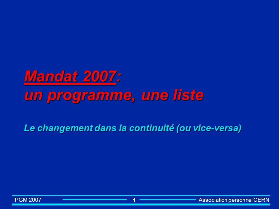 Mandat 2007: un programme, une liste Le changement dans la continuité (ou vice-versa)