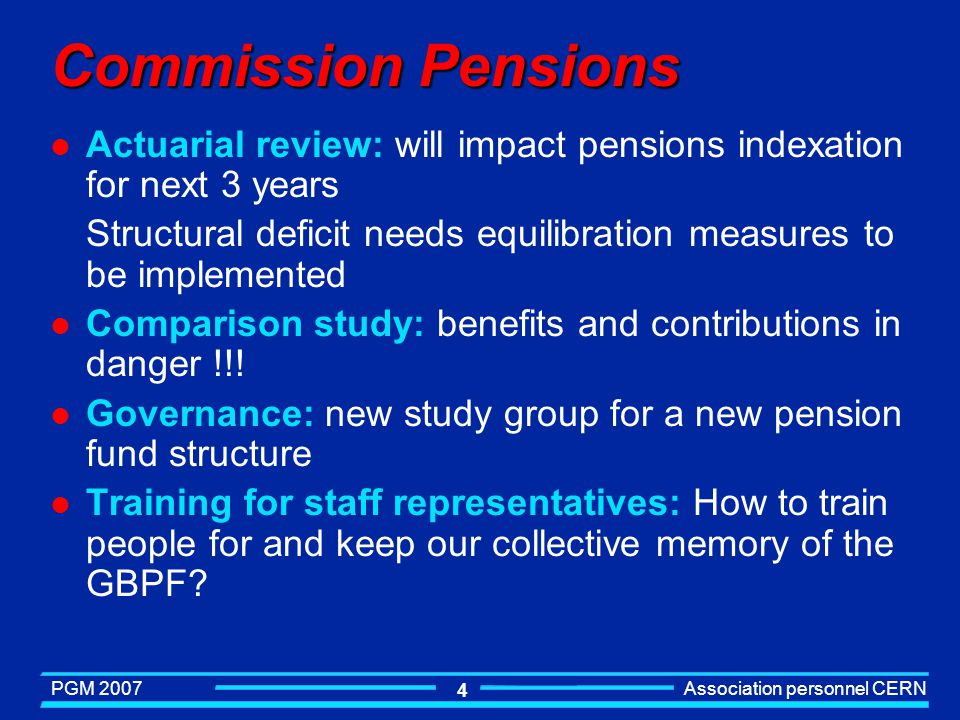 Commission Pensions Actuarial review: will impact pensions indexation for next 3 years.