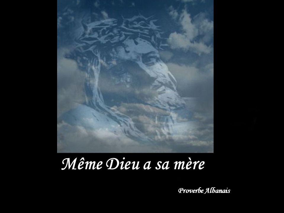 Même Dieu a sa mère Proverbe Albanais
