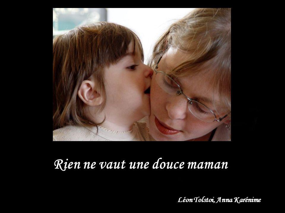Rien ne vaut une douce maman Léon Tolstoi, Anna Karénime