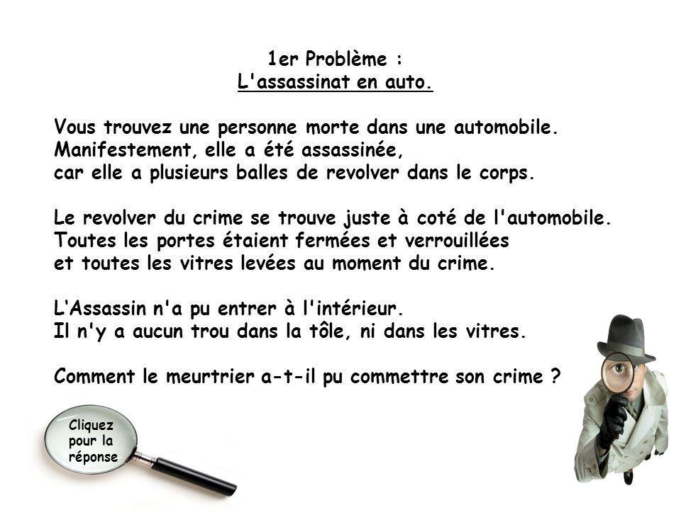 1er Problème : L assassinat en auto.