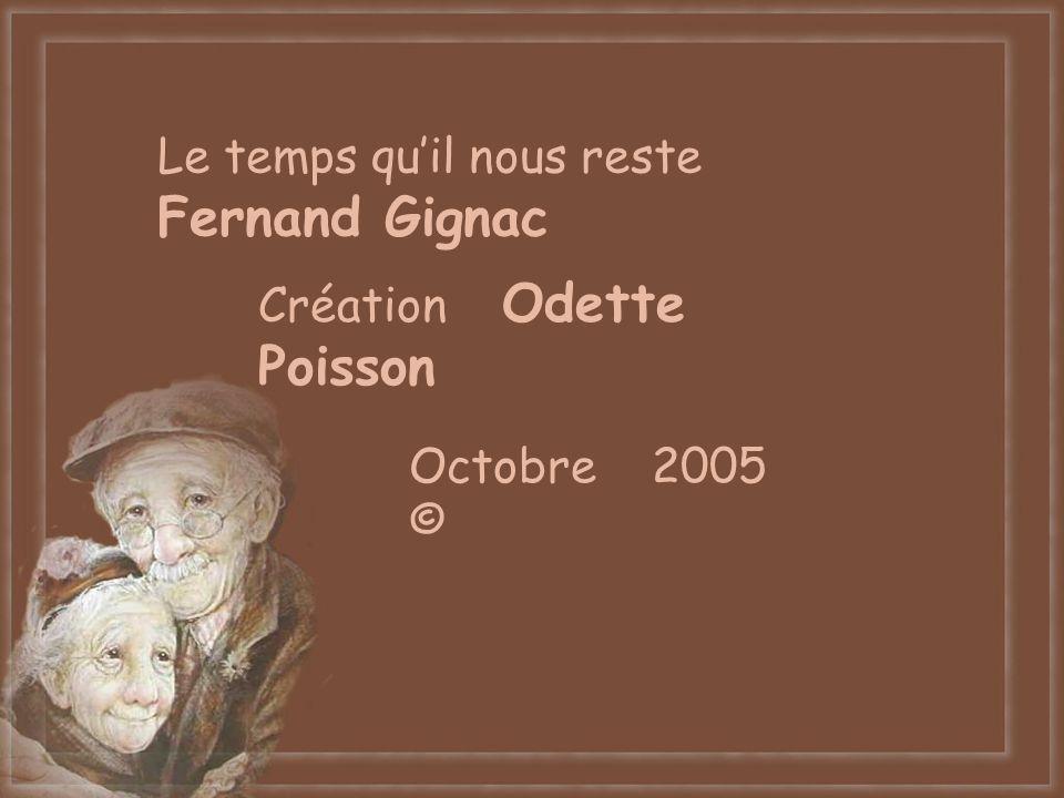 Le temps qu'il nous reste Fernand Gignac