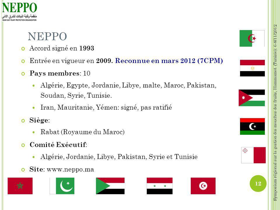 NEPPO Accord signé en 1993. Entrée en vigueur en 2009. Reconnue en mars 2012 (7CPM) Pays membres: 10.