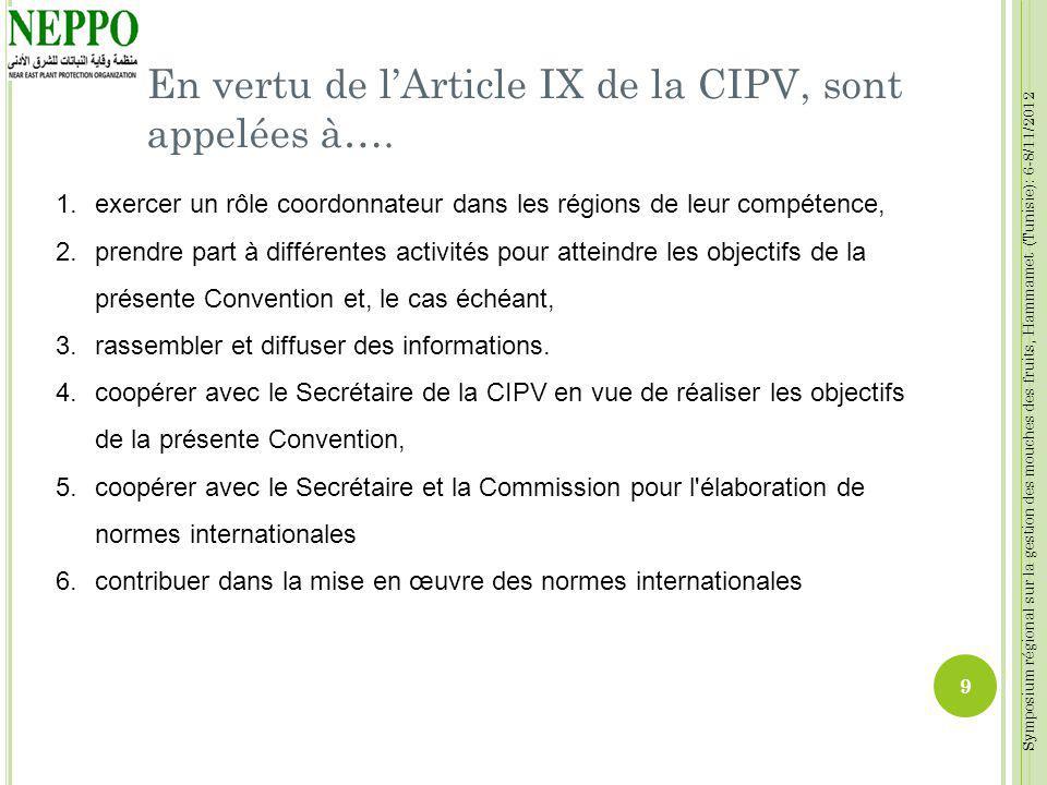En vertu de l'Article IX de la CIPV, sont appelées à….