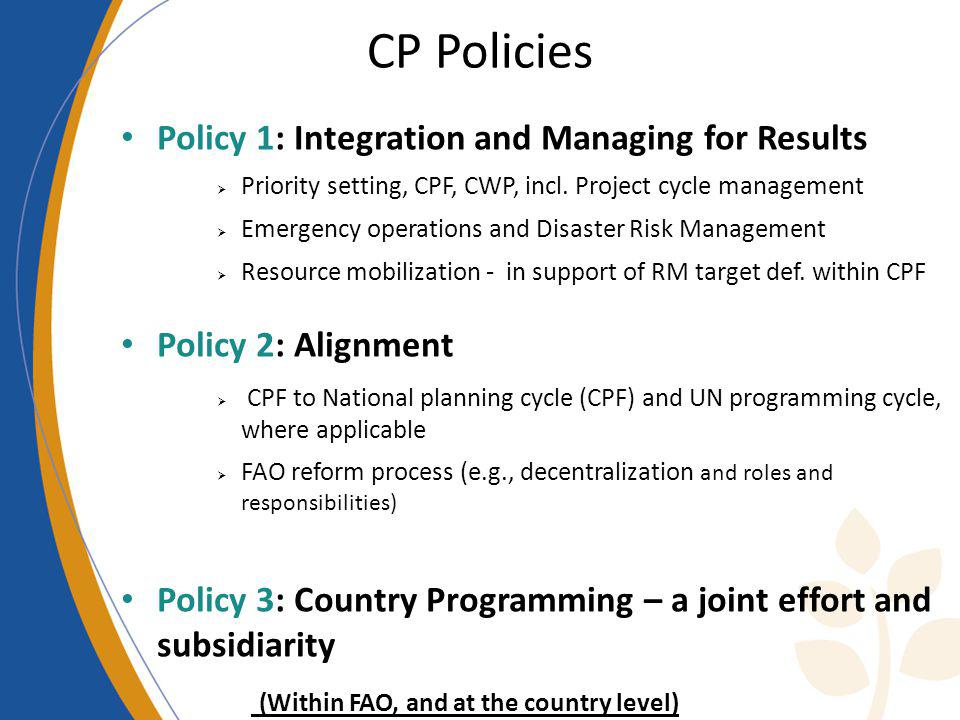 CP Policies Policy 1: Integration and Managing for Results