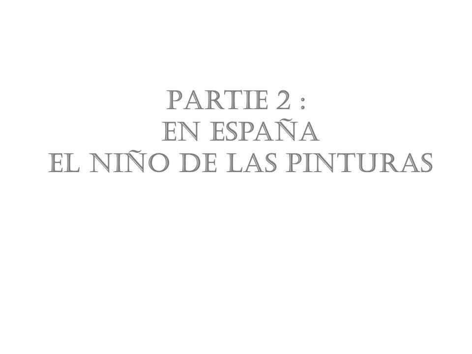 Partie 2 : en España el niño de las pinturas