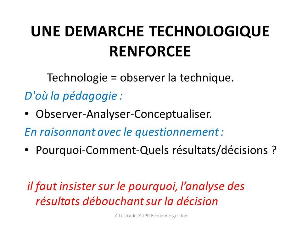 UNE DEMARCHE TECHNOLOGIQUE RENFORCEE