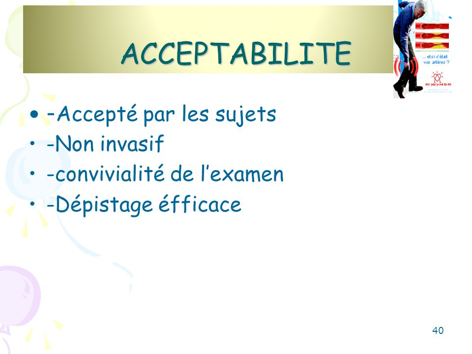 ACCEPTABILITE -Accepté par les sujets -Non invasif