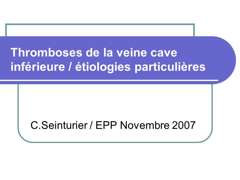 Thromboses de la veine cave inférieure / étiologies particulières