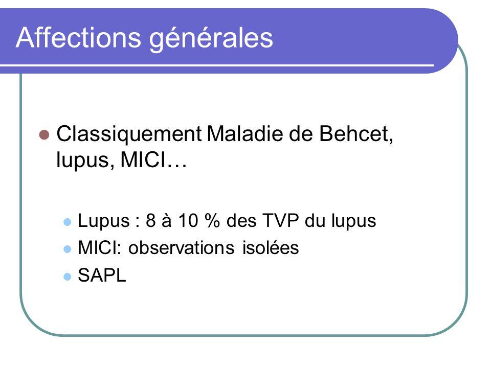 Affections générales Classiquement Maladie de Behcet, lupus, MICI…