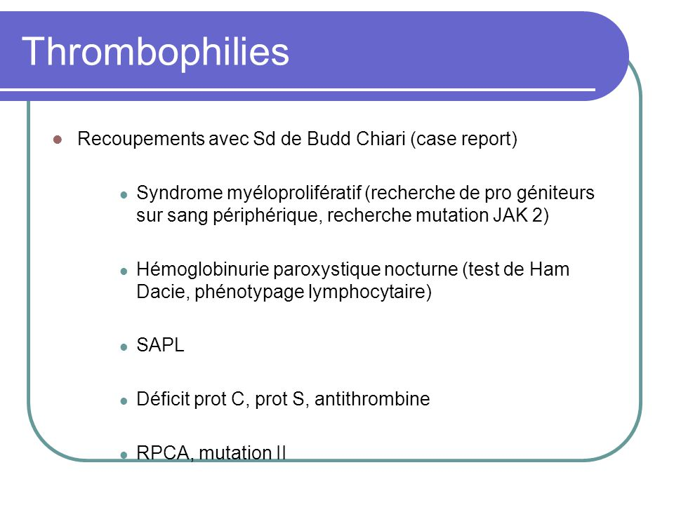Thrombophilies Recoupements avec Sd de Budd Chiari (case report)