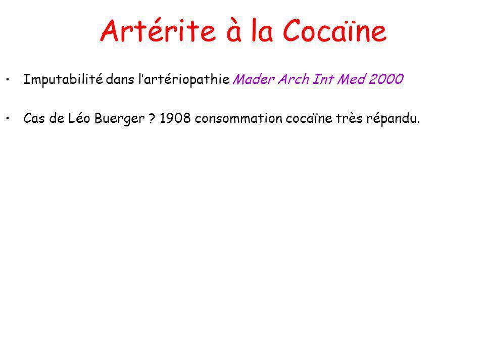 Artérite à la Cocaïne Imputabilité dans l'artériopathie Mader Arch Int Med 2000.
