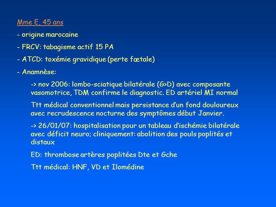Mme E, 45 ans origine marocaine. FRCV: tabagisme actif 15 PA. ATCD: toxémie gravidique (perte fœtale)