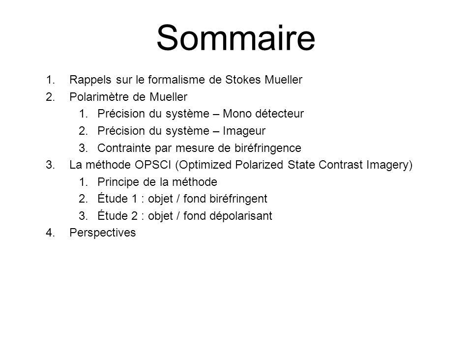 Sommaire Rappels sur le formalisme de Stokes Mueller