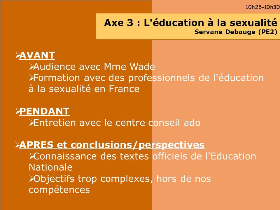 Axe 3 : L éducation à la sexualité Servane Debauge (PE2)