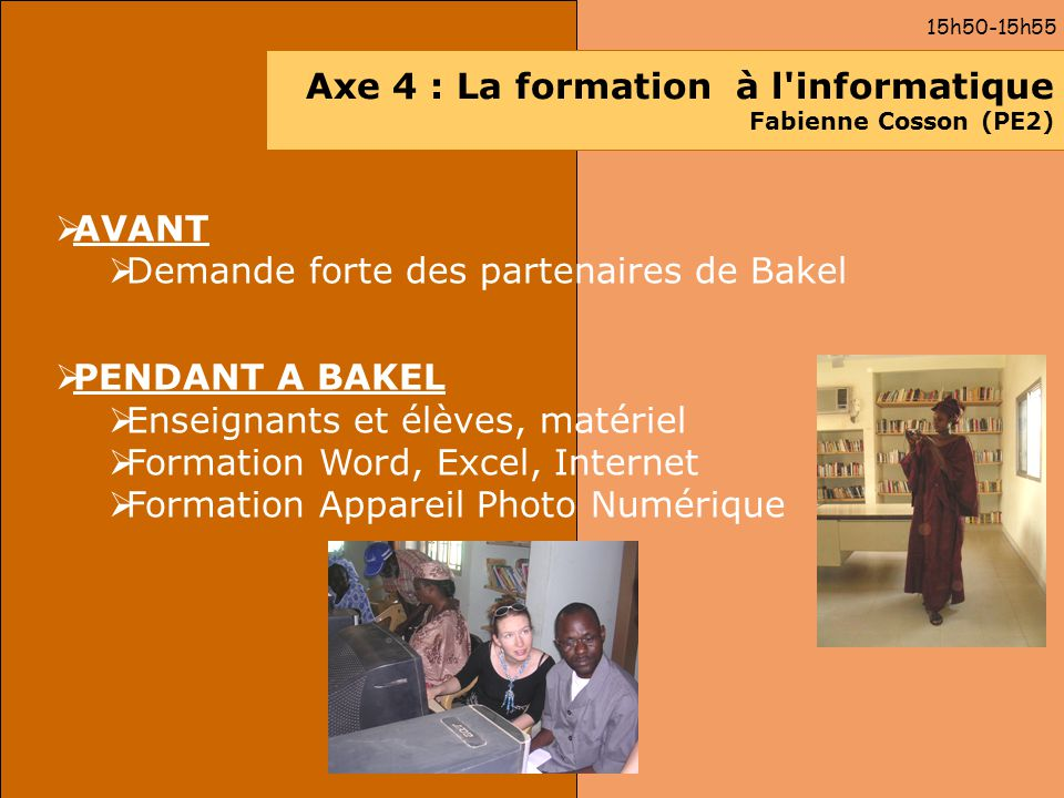 Axe 4 : La formation à l informatique Fabienne Cosson (PE2)