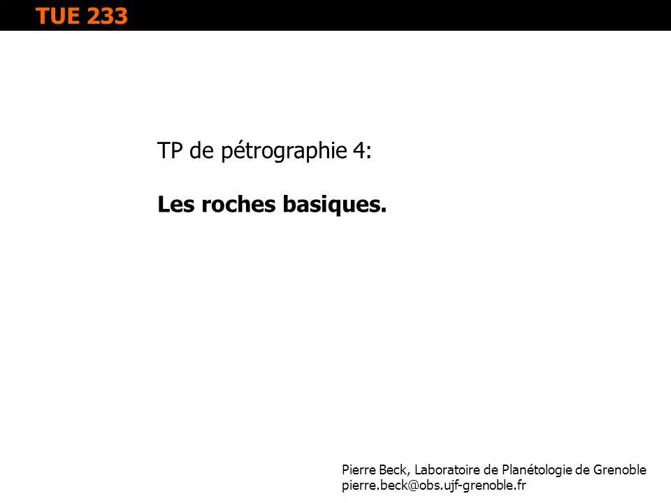 TUE 233 TP de pétrographie 4: Les roches basiques.