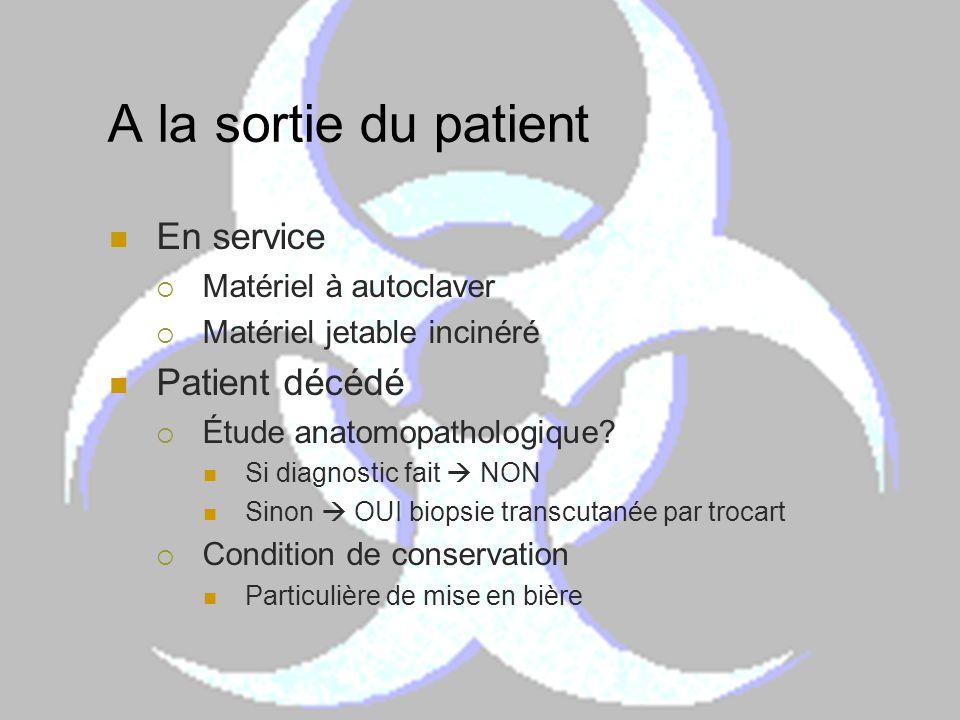 A la sortie du patient En service Patient décédé Matériel à autoclaver