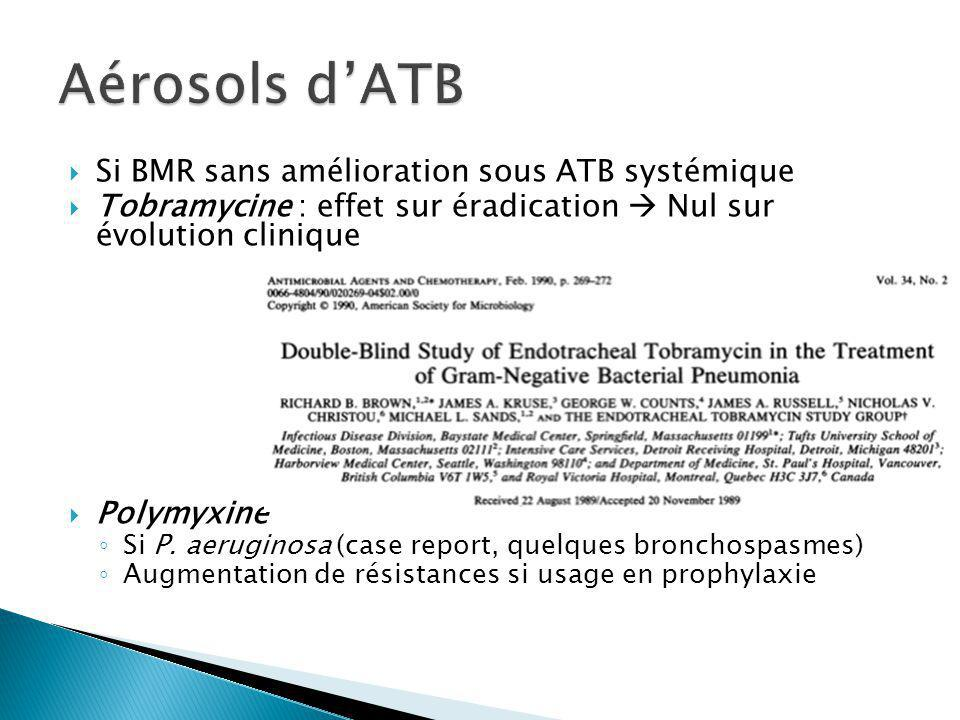 Aérosols d'ATB Si BMR sans amélioration sous ATB systémique
