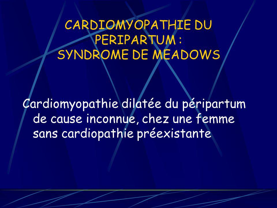 CARDIOMYOPATHIE DU PERIPARTUM : SYNDROME DE MEADOWS