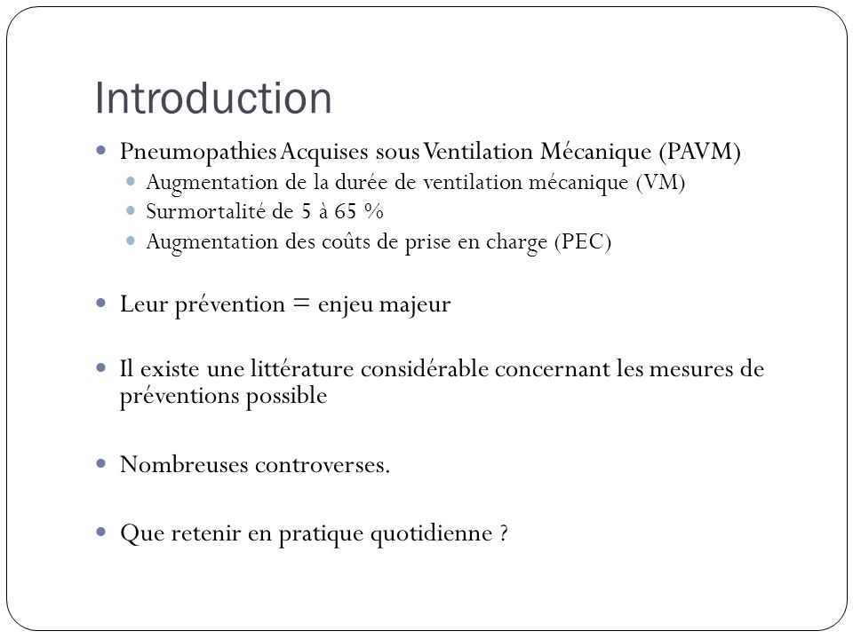 Introduction Pneumopathies Acquises sous Ventilation Mécanique (PAVM)