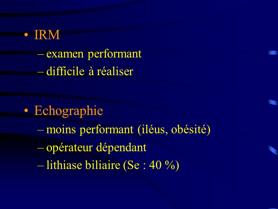 IRM Echographie examen performant difficile à réaliser