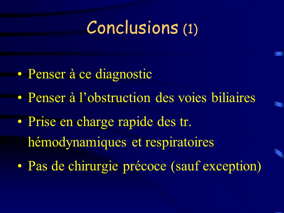 Conclusions (1) Penser à ce diagnostic