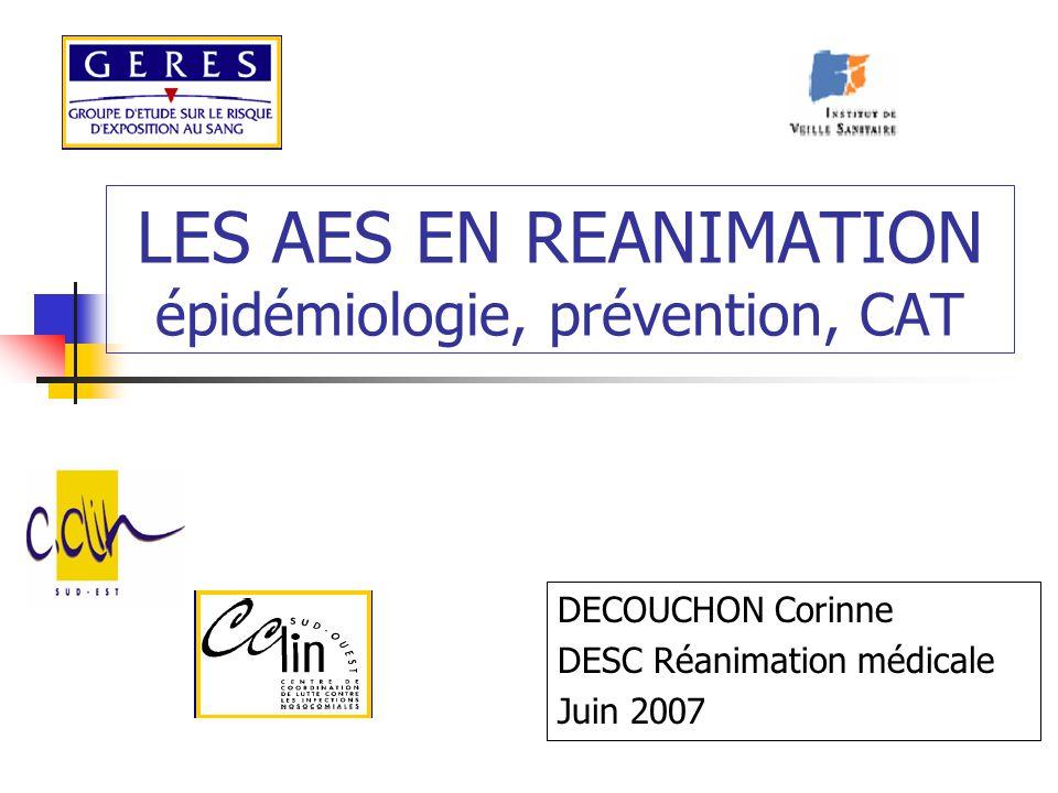 LES AES EN REANIMATION épidémiologie, prévention, CAT