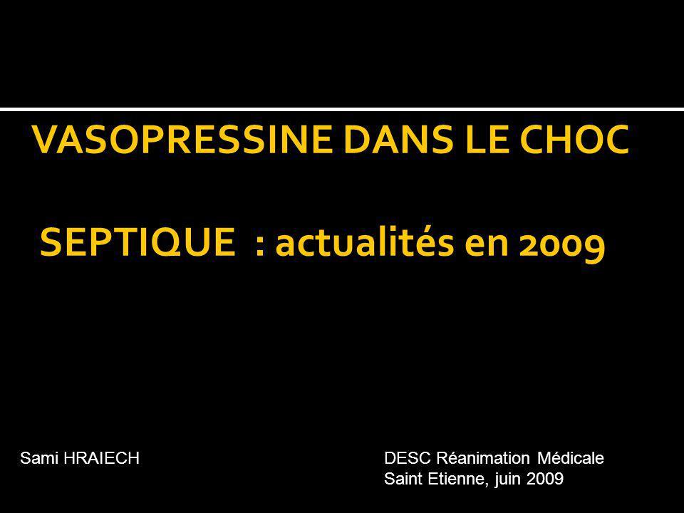 VASOPRESSINE DANS LE CHOC SEPTIQUE : actualités en 2009