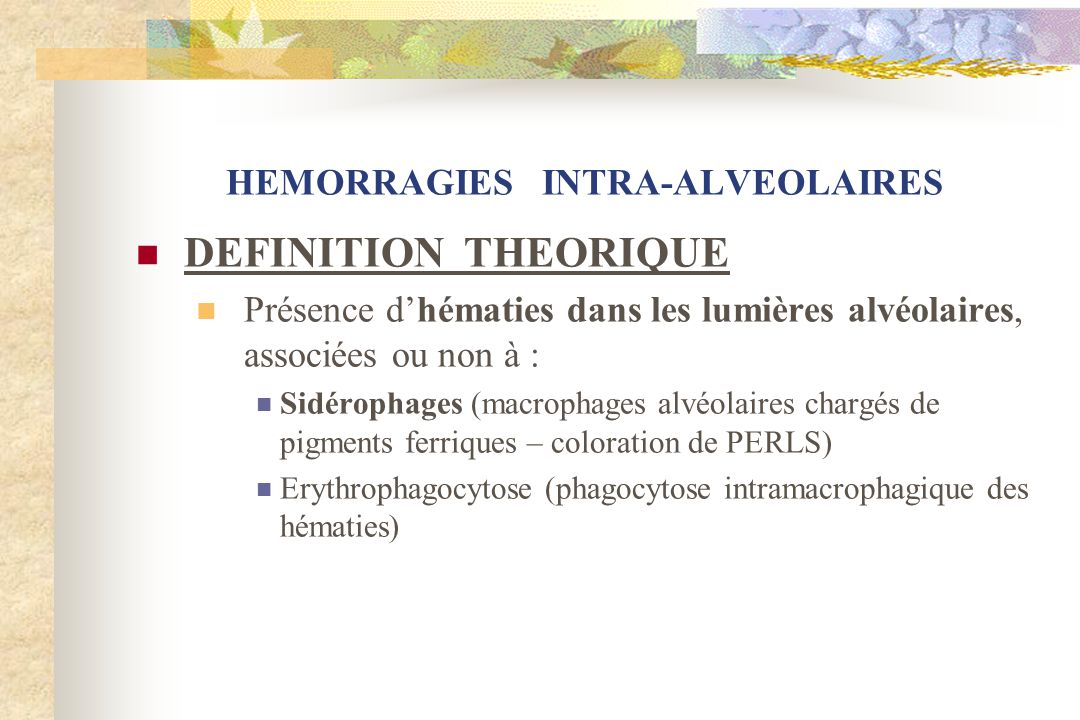 HEMORRAGIES INTRA-ALVEOLAIRES