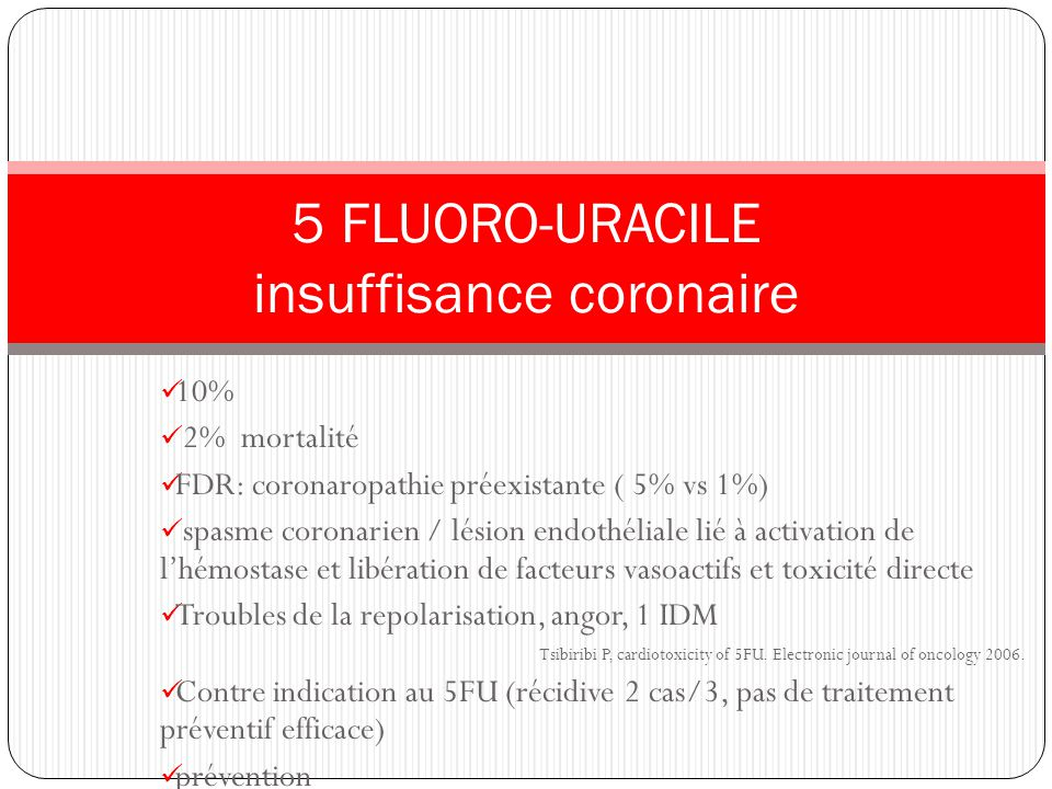 5 FLUORO-URACILE insuffisance coronaire