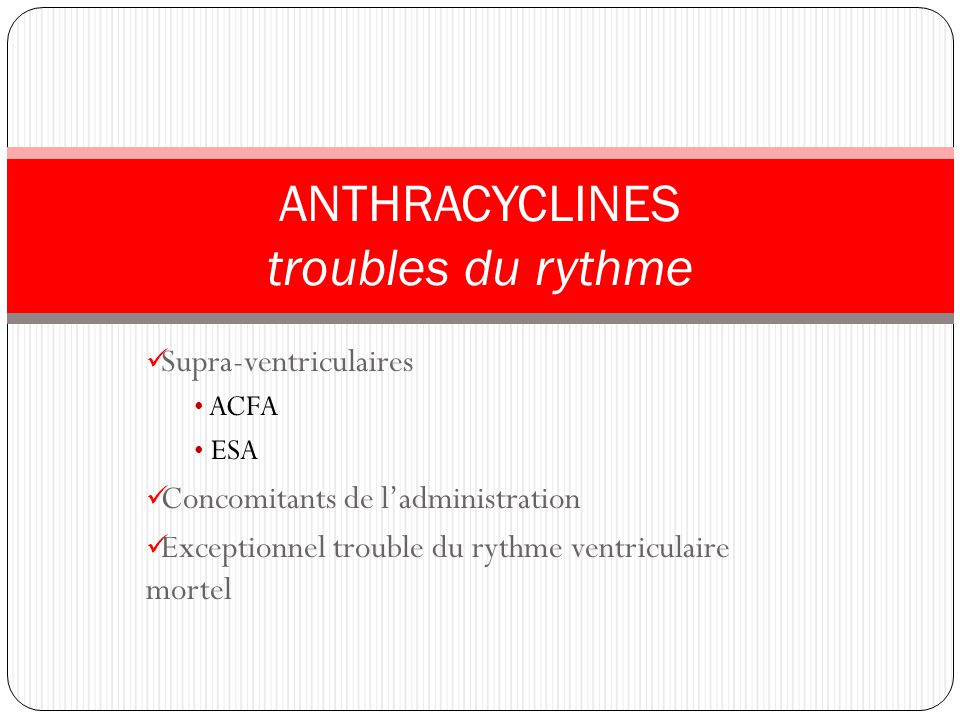 ANTHRACYCLINES troubles du rythme