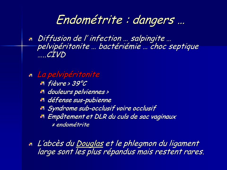 Endométrite : dangers …