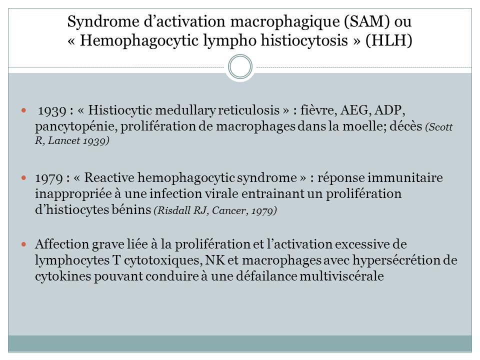 Syndrome d'activation macrophagique (SAM) ou « Hemophagocytic lympho histiocytosis » (HLH)